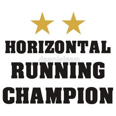 [ Horizontal running champion T-Shirt ] has just appeared on www.ShirtRater.com! Do you like this shirt? Come and rate it at http://www.shirtrater.com/horizontal-running-champion-t-shirt/    #champion #fat amy #horizontal running #pitch perfect