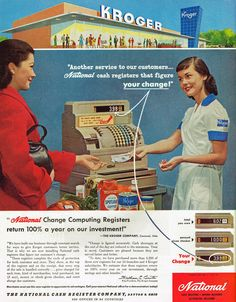 National Cash Register Co. Ad (1957). The days when a cashier had the ability and intelligence to count BACK a customer's change to total the amount of cash that the customer handed her after totaling up the final sale...