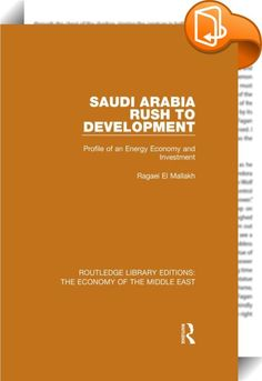 Saudi Arabia: Rush to Development (RLE Economy of Middle East)    ::  <P>Saudi Arabia is one of the most controversial and least known of the Arab nations. A land of massive contrasts – between its densely populated cities and its vast expanses of desert; between the recent poverty of its villages and the massive wealth created by oil, which is drawing a labour force from most of the neighbouring countries; between the aggressive technocratic and industrial thrust forward and the stron...
