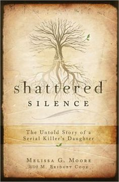 I read this book...Shattered Silence: The Untold Story of a Serial Killer's Daughter