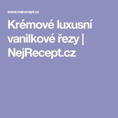 Krémové luxusní vanilkové řezy   NejRecept.cz