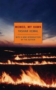 Memed, My Hawk by Yashar Kemal, translated from the Turkish by Edouard Roditi
