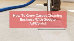 Let's face the reality! Behind every successful carpet cleaning business, there is a well-planned and executed marketing strategy. One of the common questions asked is how to grow carpet cleaning business using Google AdWords Campaigns.  on your ads. Online Marketing Services, Advertising Services, Online Advertising, Carpet Cleaning Business, Home Buying Process, Marketing Techniques, Google Ads, How To Clean Carpet, Make More Money