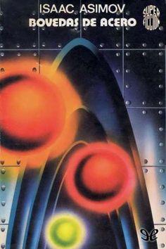 Bóvedas de acero, Isaac Asimov.  Martínez Roca, Super Ficción (1ª época) número 48. The Caves of Steel . Cubierta, de Salinas Blanch.