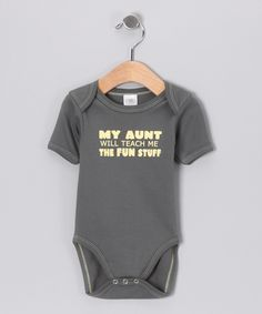 Gray 'My Aunt Will' Organic Bodysuit - Infant. So cute!!! Needed this one for Savannah!!