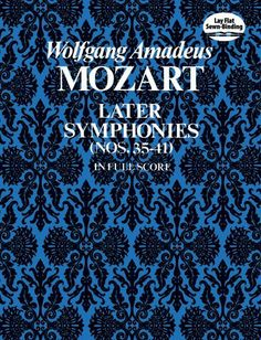 Later Symphonies (Nos. 35-41) in Full Score by Wolfgang Amadeus Mozart. $11.77. Save 34%!
