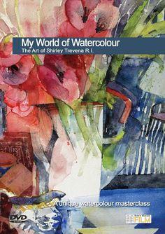 My World of Watercolour: The Art of Shirley Trevena, R.I.