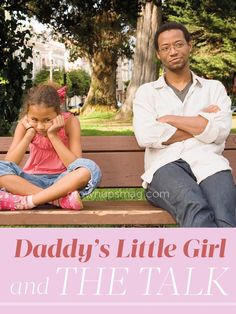 Daddy's Little Girl and The Talk - Grown Ups Magazine - Unsure of what to tell your daughter about puberty, menstruation, and sex? Relax, and give her the facts.