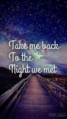 The night we met- Lord Huron I wanna say the night we kissed but this will do!