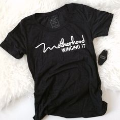 """Motherhood Winging It"" Scoop Tee"