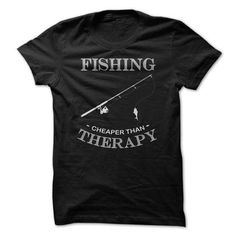 Fishing Cheaper Than Therapy T-Shirts & Hoodies