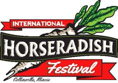 COLLINSVILLE: International Horseradish Festival, Friday-Sunday, June 5-7, 2015 Woodland Park http://www.horseradishfestival.com/