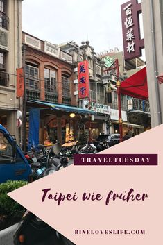 Taipei's ältester Stadtteil Taipei Taiwan, Lokal, Times Square, Street View, Travel, Traveling With Baby, Traveling With Children, Small Restaurants, Apothecary