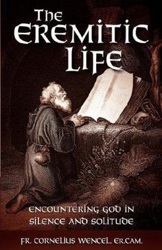 The Eremitic Life: Encountering God in Silence and Solitude by Fr. Cornelius Wencel, http://www.amazon.com.au/dp/B0046A9W0E/ref=cm_sw_r_pi_dp_y57Mvb1WYAAWB