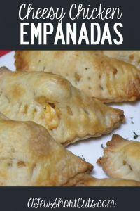 Cheesy Chicken Empanadas — A Few Short Cuts