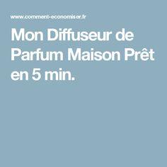 Mon Diffuseur de Parfum Maison Prêt en 5 min.
