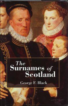 The Surnames of Scotland http://www.amazon.com/Surnames-Scotland-Origin-Meaning-History/dp/1626540594