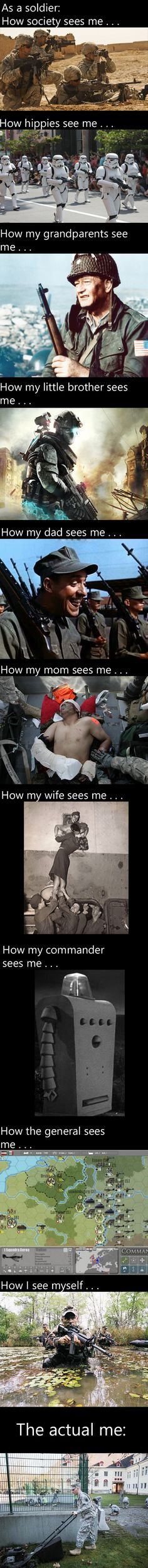 Being a soldier . . .GOD SEES YOU, SOLDIER, AND HE IS WATCHING OVER YOU AND YOUR FAMILY!!! THANK YOU FOR FIGHTING FOR OUR COUNTRY, I AM VERY GRATEFUL YOU CAN!!! GO WITH GOD, HES RIGHT BESIDE YOU, AND YOU BROTHERS!!!!