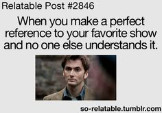 This literally happens to me everyday! A little bit of me dies when someone doesn't understand:(
