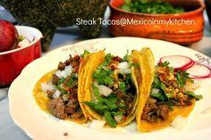 Mexico in my Kitchen: Steak Tacos Mexicanos/Como hacer tacos de bisteces|Authentic Mexican Recipes Traditional Food Blog