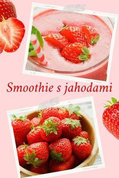 Připravte si lahodné ovocné smoothie. V létě pro osvěžení můžeme ještě do smoothie přidat několik kostek ledu. #smoothie #ovocnesmoothie #jahodovesmoothie #bananovesmoothie #ovoce #osvezujicinapoj #napoj Strawberry, Vegetables, Fruit, Smoothie, Food, Essen, Strawberry Fruit, Vegetable Recipes, Smoothies