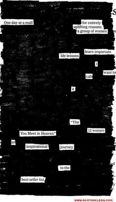 newspaper blackout poems. not sure how I'll use this idea, but i just love it.