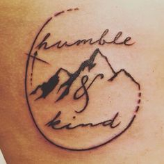 """""""I know you've got mountains to climb but always stay humble and kind"""""""
