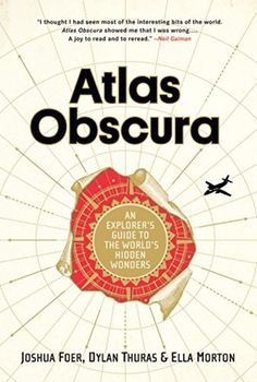 Booktopia has Atlas Obscura, Edition, An Explorer's Guide to the World's Hidden Wonders by Joshua Foer. Buy a discounted Hardcover of Atlas Obscura, Edition online from Australia's leading online bookstore. Free Reading, Reading Lists, Book Lists, Book Club Books, Books To Read, My Books, Illinois, Atlas, Books 2016
