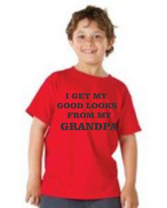 Tshirt I Get My Good Looks From My Grandpa Cool by Tees2Express, $16.99