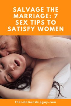 Salvage the Marriage: 7 Sex Tips To Satisfy Women Unhappy Marriage, Successful Marriage, Marriage Issues, Best Relationship Advice, Happy Wife, Happy Relationships, Tips, Women, Counseling