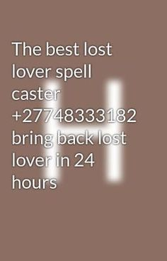 #wattpad #spiritual Bring back lost lovers in short period of time depending on what we agreed. I have new formulated love spells to reconnect you with your ex first love. I understand how hard it is for someone to forget his or her sweet ex lover. My powerful lost love spells will work irrespective of the current sta... Lost Love Spells, Powerful Love Spells, Bring Back Lost Lover, Bring It On, Love Psychic, Simply Learning, Love Spell Caster, Happy Again, Forget Him