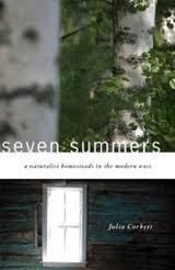 """Today we begin a series of conversations with authors featured on our UPR Booklist. Julia Corbett's new book, """"Seven Summers: A Naturalist Homesteads in the Modern West"""" (University of Utah Press) is the story of a naturalist-turned-professor (Corbett) who flees city life each summer with her pets and power tools to pursue her lifelong dream: building a cabin in the Wyoming woods."""