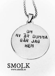 OM NI ÄR DUMMA GÅR JAG HEM via SMOLK -Handstamped jewelry with a twist. Click on the image to see more!