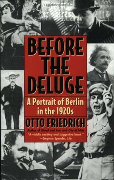 Before the Deluge: A Portrait of Berlin in the 1920s, http://www.amazon.com/dp/0060926791/ref=cm_sw_r_pi_awd_3nCtsb086BQTF