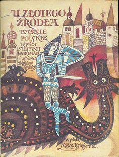 U złotego źródła. Baśnie polskie, Stefania Wortman (wybór), Nasza Księgarnia, 1989, http://www.antykwariat.nepo.pl/u-zlotego-zrodla-basnie-polskie-stefania-wortman-wybor-p-14503.html
