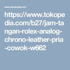 https://www.tokopedia.com/b27/jam-tangan-rolex-analog-chrono-leather-pria-cowok-w662