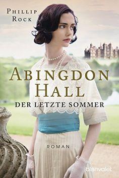 Phillip Rock - Abingdon Hall - Der letzte Sommer: Roman (ABINGDON HALL TRILOGIE 1)