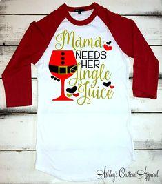 eccd6480053d5 Christmas Shirts for Women, Jingle Juice Shirt, Mom Christmas Shirt, Mama  Needs her Jingle Juice, Funny Christmas Shirt, Christmas Party Tee