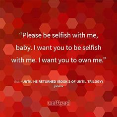 Until Trilogy, Jonaxx Quotes, I Want You, Things I Want, Wattpad Quotes, Selfish, Ulzzang Girl, Books, Movie Posters