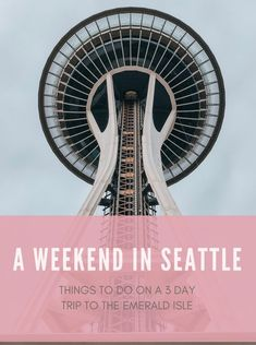 A Weekend in Seattle | Essentially Erynne