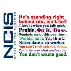 NCIS quotes AWESOME JUST AWESOME I read these in the voices of the respective character! haha