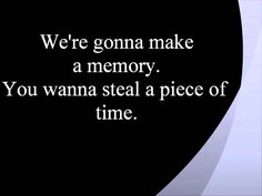 you wanna make a memory lyrics - Google Search