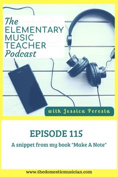 """I can't WAIT to share this episode with you today.  My book """"Make A Note: What You Really Need To Know About Teaching Elementary Music"""" is available.  This book has been on my heart to write for several years now and I'm excited to share a portion of the book on today's episode."""