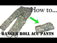 How to Ranger Roll Your ACU Pants 101 - Compact Army Combat Uniform for Packing and Basic Training