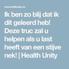 Ik ben zo blij dat ik dit geleerd heb! Deze truc zal u helpen als u last heeft van een stijve nek! | Health Unity