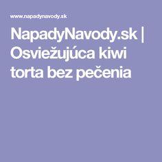 NapadyNavody.sk | Osviežujúca kiwi torta bez pečenia