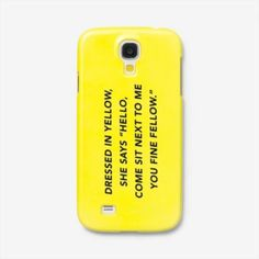 I think I may need this phone case...Bust a Move! Samsung Galaxy 4 Case in Dressed in Yellow