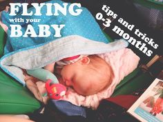 Flying With Your Baby. Tips and tricks for flights with babies months old. – The non-hip hippies Flying With Newborn, Flying With A Baby, 1 Month Old Baby, One Month Old, Baby On Plane, 1 Month Olds, Baby Hacks, Baby Tips, Baby Ideas