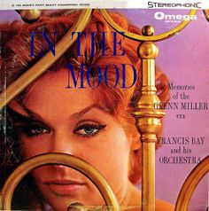 Francis Bay and his Orchestra - In The Mood: Memories of the Glenn Miller Era (1958)
