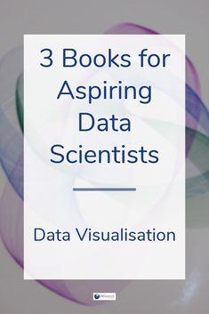 3 Essential Visualisation Books for Aspiring Data Scientists